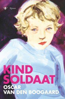 Omslag Kindsoldaat - Oscar van den Boogaard