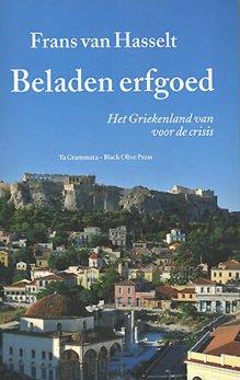 Omslag Beladen erfgoed:  - Frans van Hasselt, i.s.m. Agnes van Dijk (met een voorwoord van Hero Hokwerda)