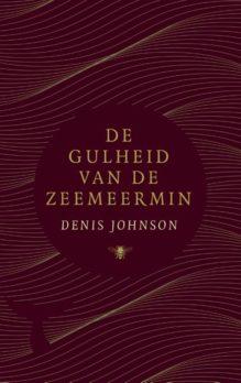 Omslag De gulheid van de zeemeermin - Denis Johnson