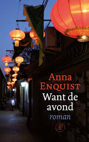 Omslag Want de avond - Anna Enquist