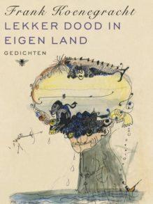 Omslag Lekker dood in eigen land - Frank Koenegracht