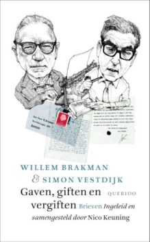 Omslag Gaven, giften en vergiften, Brieven: Willem Brakman; Simon Vestdijk -  Ingeleid en samengesteld door Nico Keuning
