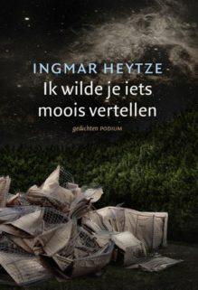 Omslag Ik wilde je iets moois vertellen - Ingmar Heytze