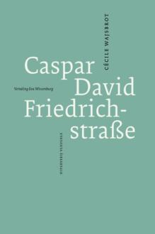 Omslag Caspar David Friedrichstrasse  - Cécile Wasjbrot