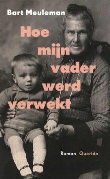 Omslag Hoe mijn vader werd verwekt - Bart Meuleman