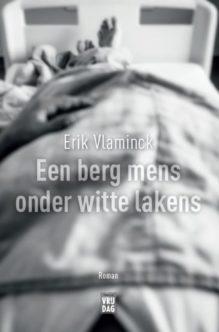 Omslag Een berg mens onder witte lakens - Erik Vlaminck