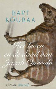 Omslag Het leven en de dood van Jacob Querido - Bart Koubaa