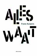 Omslag Alles waait - Frans Kuipers