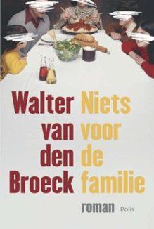 Omslag Niets voor de familie - Walter van den Broeck
