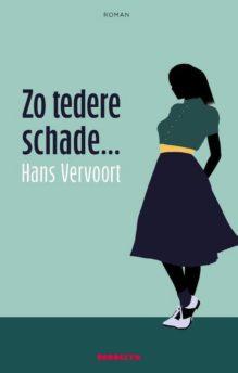 Omslag Zo tedere schade - Hans Vervoort
