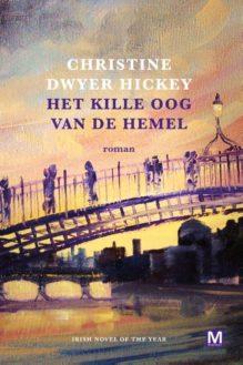 Omslag Het kille oog van de hemel - Christine Dwyer Hickey