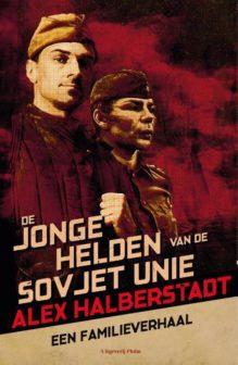Omslag De jonge helden van de Sovjet-Unie - Alex Halberstadt