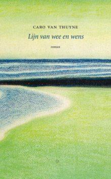 Omslag Lijn van wee en wens - Caro Van Thuyne