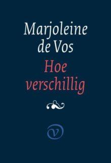 Omslag Hoe verschillig - Marjoleine de Vos