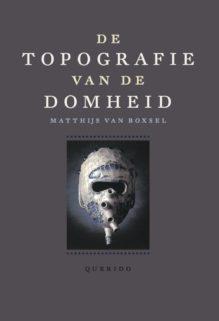 Omslag De topografie van de Domheid - Matthijs van Boxsel